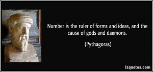 Number is the ruler of forms and ideas, and the cause of gods and ...