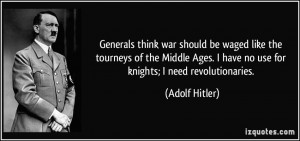 Generals think war should be waged like the tourneys of the Middle ...