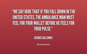 quote-George-Galloway-we-say-here-that-if-you-fall-15405.png
