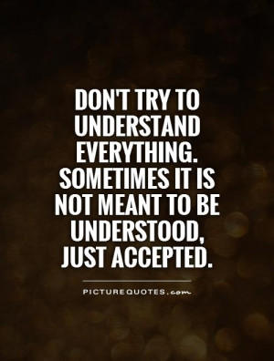 Acceptance Quotes Understand Quotes Accepting Quotes
