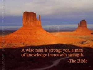 Bible Quotes,A wise man is strong yea a man of knowledge increaseth ...