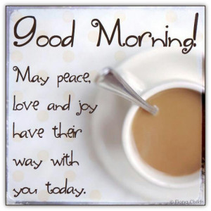 Good Morning Pinterest Pals! Have a Beautiful Day! :). May your day be ...