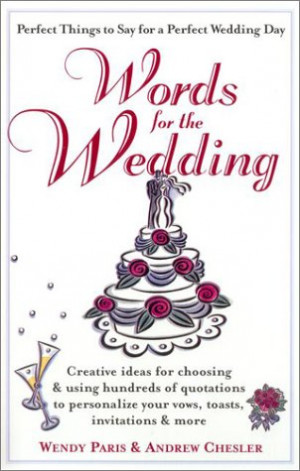 Wedding: Creative Ideas for Choosing and Using Hundreds of Quotations ...