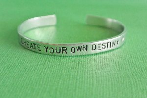 Create Your Own Destiny Hand Stamped Bracelet Aluminum Skinny Cuff ...