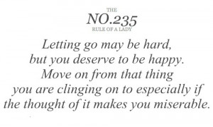 Letting go may be hard, but you deserve to be happy. Move on from that ...