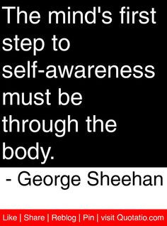 ... the body. - George Sheehan #quotes #quotations motivational quotes