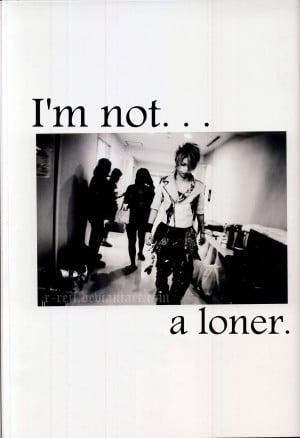 Im A Loner Quotes