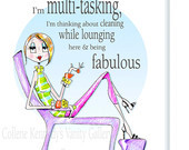 Woman Humor multi-tasking print or should I say art for women only -