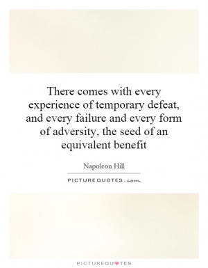 ... every failure and every form of adversity, the seed of an equivalent