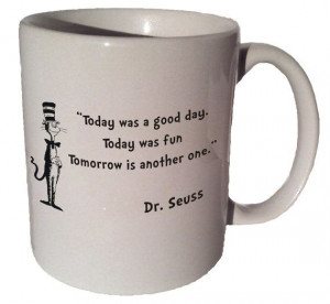 Dr. Seuss Cat in the Hat Today was a good day. quote by MrGoodMug, $14 ...