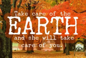Environment Quote: Take care of the earth and she... Environment-(6)