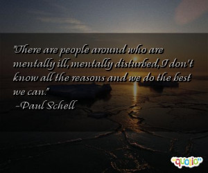 There are people around who are mentally