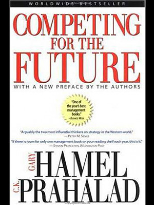 Competing for the Future (1996), by Gary Hamel and C.K. Prahalad