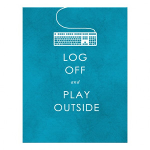 cool quote log off & play outside customized letterhead