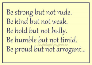 thought for the day-quotes-inspirationa-Be strong but not rude-kind ...