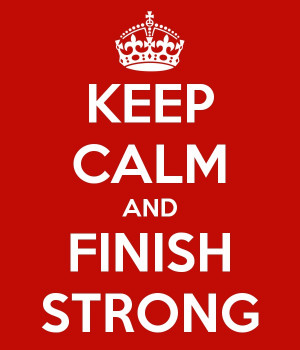 keep-calm-and-finish-strong.jpg