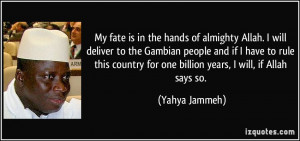 More Yahya Jammeh Quotes