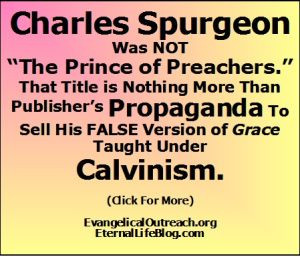 Charles Spurgeon Was NOT The Prince of Preachers.