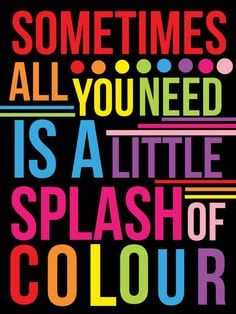 ... , Colors Colors Colors, Rainbows Quotes, Bright Splashes Colors