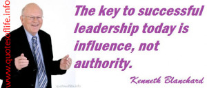 ... influence, not authority – Kenneth Blanchard – picture quote