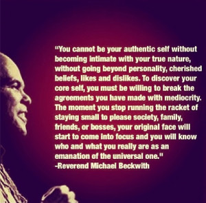 Dr. Michael Bernard Beckwith with a great quote.