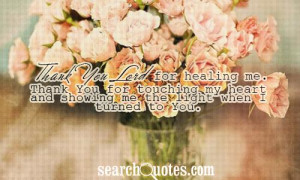 Thank You Lord for healing me. Thank You for touching my heart and ...