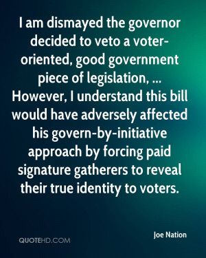 am dismayed the governor decided to veto a voter-oriented, good ...