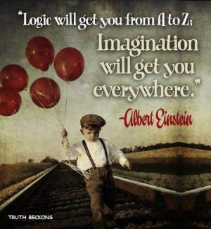 Logic a to b imagination everywhere einstein quote cute fun life ...