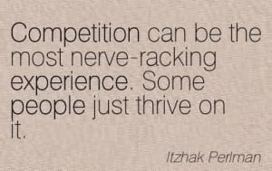 ... Be The Most Nerve-Racking Experience. Some People Just Thrive On It