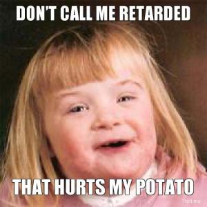 Free Quotes Pics on: Funny Retards