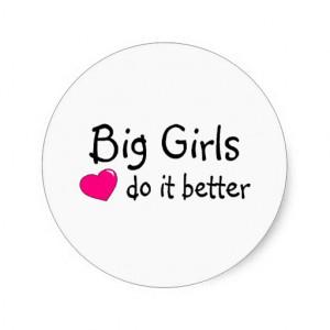 Big Girls Do It Better Round Sticker