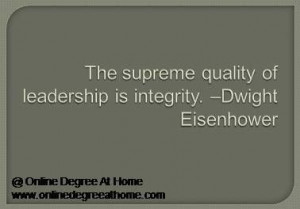 quotes. The supreme quality of leadership is integrity. –Dwight ...