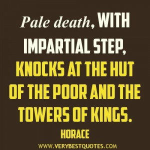 Death quotes pale death with impartial step knocks at the hut of the ...