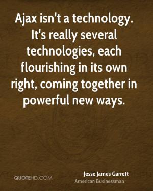 Jesse James Garrett Technology Quotes