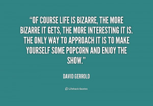 ... it is to make yourself some popcorn and enjoy the show david gerrold