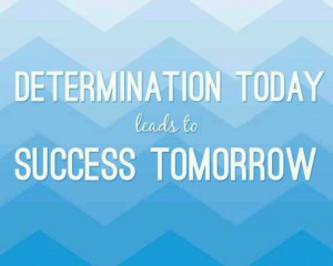 Determination...Success