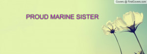 PROUD MARINE SISTER Profile Facebook Covers