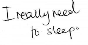 Need Sleep Quotes Sleep deprivation is not to be
