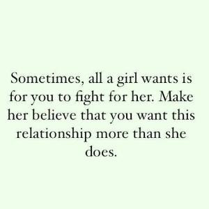 This quote is probably about guy/girl relationship, but it makes me ...