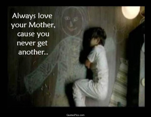 always anonymous love love your mother mom mother post navigation