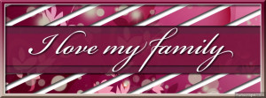 Love My Family Quotes Facebook Covers I love my family