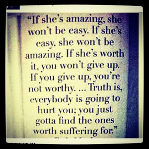 ... worth so much more than someone that is! I am worth fighting for