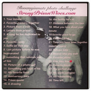 Hello! I made a photo challenge that us prison wives, girlfriends ...