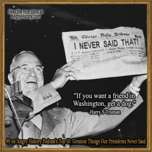 Harry S Truman: I Never Said That!