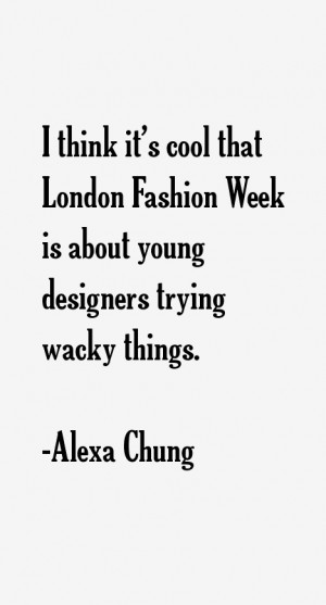 think it's cool that London Fashion Week is about young designers ...