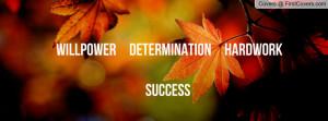 WillPower Determination Hardwork Profile Facebook Covers