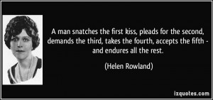 First Kiss Quotes A man snatches the first kiss,