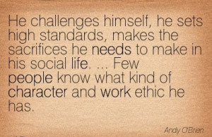 ... know what kind of Character and work ethic he has. - Andy O'brien