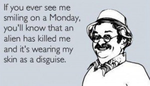 funny-hilarious-quotes-monday-weekend-have-a-laugh-just-smile-3