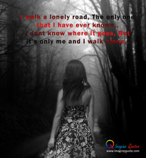 Walking Alone Sad Quotes Alone girl life quotes
